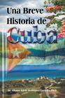 Una Breve Historia de Cuba Cover Image