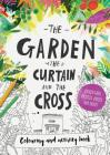 The Garden, the Curtain & the Cross Coloring & Activity Book: Coloring, Puzzles, Mazes and More Cover Image