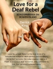 Love for a Deaf Rebel: Schizophrenia on Bowen Island: The True Story of a Tumultuous Romance: Schizophrenia on Bowen Island Cover Image