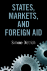 States, Markets, and Foreign Aid Cover Image