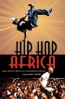 Hip Hop Africa: New African Music in a Globalizing World (African Expressive Cultures) Cover Image