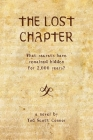 The Lost Chapter: What Secrets Have Remained Hidden For 2,000 Years? Cover Image