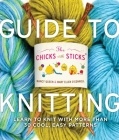 Guide to Knitting: (Learn to Knit with More Than Thirty Cool, Easy Patterns) Cover Image