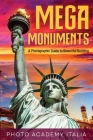 Mega Monuments: A Photographic Guide to Beautiful Building Cover Image