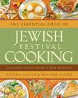 The Essential Book of Jewish Festival Cooking: 200 Seasonal Holiday Recipes and Their Traditions Cover Image