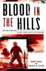 Blood in the Hills: The Story of Khe Sanh, the Most Savage Fight of the Vietnam War Cover Image