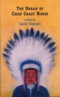The Dream of Chief Crazy Horse (Plays for Young People) Cover Image