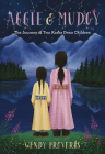 Aggie and Mudgy: The Journey of Two Kaska Dena Children Cover Image