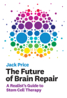 The Future of Brain Repair: A Realist's Guide to Stem Cell Therapy Cover Image
