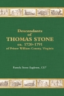 Descendants of Thomas Stone, ca.1720-1791 of Prince William County, Virginia Cover Image