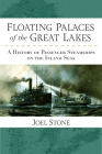 Floating Palaces of the Great Lakes: A History of Passenger Steamships on the Inland Seas Cover Image