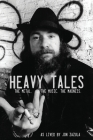 Heavy Tales: The Metal. The Music. The Madness. As lived by Jon Zazula Cover Image