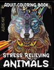Adult Coloring Animals: Stress Reliever Adult Color Book with Animal Mandala Cover Image
