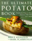 Ultimate Potato Book: Hundreds of Ways to Turn America's Favorite Side Dish into a Meal (Ultimate Cookbooks) Cover Image