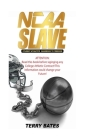 NCAA SLAVE (Economic Exploitation of College Athletes) Cover Image