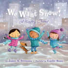 We Want Snow: A Wintry Chant Cover Image