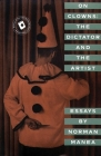 On Clowns: The Dictator and the Artist: Essays Cover Image