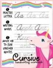 Cursive handwriting workbook: Unicorn Cursive Writing Practice Book Homework For Girl Kids Beginners How to Write Cursive Alfhabet Step By Step And Cover Image