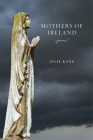 Mothers of Ireland: Poems (Southern Messenger Poets) Cover Image