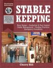 Stablekeeping: A Visual Guide to Safe and Healthy Horsekeeping Cover Image