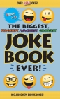 The Biggest, Funniest, Wackiest, Grossest Joke Book Ever! Cover Image