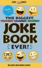 The Biggest, Funniest, Wackiest, Grossest Joke Book Ever! Cover Image