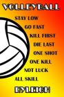 Volleyball Stay Low Go Fast Kill First Die Last One Shot One Kill Not Luck All Skill Ryleigh: College Ruled Composition Book Cover Image