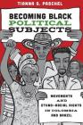 Becoming Black Political Subjects: Movements and Ethno-Racial Rights in Colombia and Brazil Cover Image