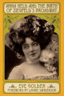 Anna Held and the Birth of Ziegfeld's Broadway Cover Image