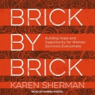 Brick by Brick Lib/E: Building Hope and Opportunity for Women Survivors Everywhere Cover Image