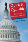 Quick & Quotable: Columns from Washington, 1985-1997 (Bliss Institute) Cover Image