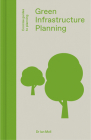Green Infrastructure Planning: Reintegrating Landscape in Urban Planning (Concise Guides to Planning) Cover Image