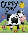 Crazy Cow: (a Noisy Book) Cover Image