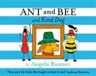 Ant and Bee and Kind Dog Cover Image