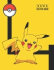 Sketch Book: Pikachu Sketchbook 129 pages, Sketching, Drawing and Creative Doodling Notebook to Draw and Journal 8.5 x 11 in large Cover Image