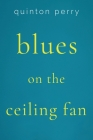 Blues on The Ceiling Fan Cover Image
