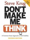 Don't Make Me Think!: A Common Sense Approach to Web Usability Cover Image