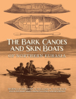 The Bark Canoes and Skin Boats of Northern Eurasia Cover Image