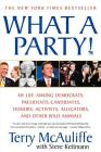 What A Party!: My Life Among Democrats: Presidents, Candidates, Donors, Activists, Alligators and Other Wild Animals Cover Image