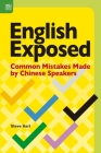 English Exposed: Common Mistakes Made by Chinese Speakers Cover Image