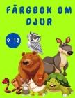 Färgbok om djur för barn 9-12: Aktivitetsbok för barn - Färgböcker för djur - Söta roliga färgsidor för barn - Färgböcker - Böcker för barn Cover Image