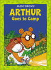 Arthur Goes to Camp (Arthur Adventures (Pb)) Cover Image