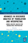 Advances in Discourse Analysis of Translation and Interpreting: Linking Linguistic Approaches with Socio-cultural Interpretation (Routledge Advances in Translation and Interpreting Studies) Cover Image