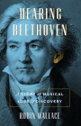Hearing Beethoven: A Story of Musical Loss and Discovery Cover Image