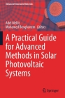 A Practical Guide for Advanced Methods in Solar Photovoltaic Systems (Advanced Structured Materials #128) Cover Image