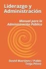 Liderazgo y Administración: Manual para la Administracion Pública Cover Image