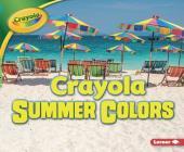 Crayola Summer Colors (Crayola (R) Seasons) Cover Image