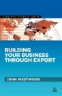 Building Your Business Through Export (Strategic Success) Cover Image