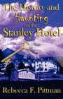 History and Haunting of the Stanley Hotel Cover Image