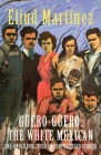 Güero-Güero: The White Mexican and Other Published and Unpublished Stories Cover Image